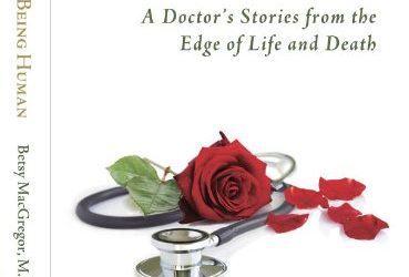 Sunday's Adult Education Features Award Winning Author: Dr. Betsy MacGregor on 'A Doctor's Stories from the Edge of Life and Death', Part 1