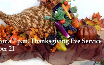 Thanksgiving Eve Worship, 7 p.m. Wed. Nov. 21