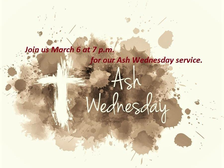 Ash Wednesday Service, March 6 at 7 p.m.